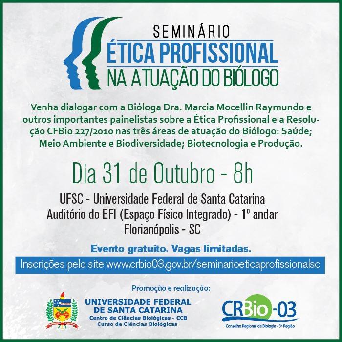 Dia 31 de outubro, no auditório do EFi, às 8h. Seminário Ética Profissional na atuação do biólogo.
